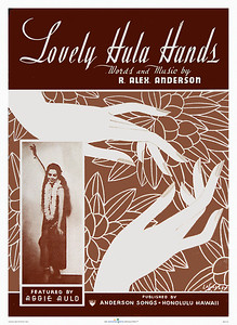011: 'Lovely Hula Hands' - Sheet Music Cover, ca. 1930. Ms. Aggie Auld, the hula dancer in the inset, was apparently a lady of great hula dancing talents whose merits reached heights where 'Hawaiian' songwriters would craft melodies to swoon along with. Nowadays, 'lovely hula hands' are advertised on the sports page in Honolulu, promoting a trade that has less to do with hula and more with skillful hands. Alas, we no longer live in the Thirties. Don't you long back to those days of innocence and true virtue?