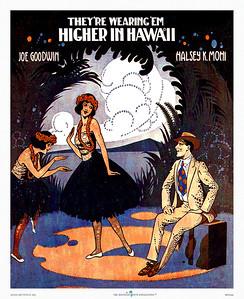 023: 'They're Wearing 'Em Higher in Hawaii' - Sheet Music Cover. Ca. 1916. Words: Joe Goodwin Music: Halsey K. Mohr Artist: Andre C. de Takacs Publisher: Shapiro, Bernstein, New York .