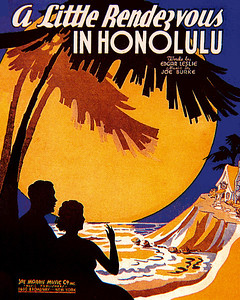 024: A Little Rendezvous In Honolulu - Vintage sheet music cover for a no doubt lovely tune that lovers can watch the moon over the pacific by...