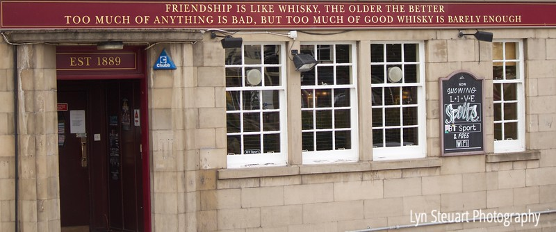 Loved the phrase above a pub door in Inverness by the river