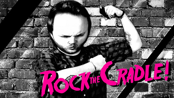 Rock the Cradle 2013