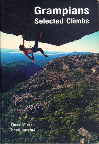 Victoria. Grampians Selected Climbs. Simon Mentz & Glenn Tempest.