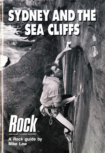 New South Wales. Sydney and the Sea Cliffs. A Rock guide by Mike Law.