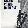 Australian Capitol Territory. Granite Climbs in the ACT. A.J.Wood.