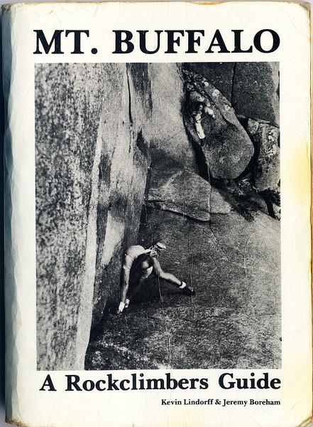 Victoria. Mt.Buffalo. A Rockclimbers Guide
