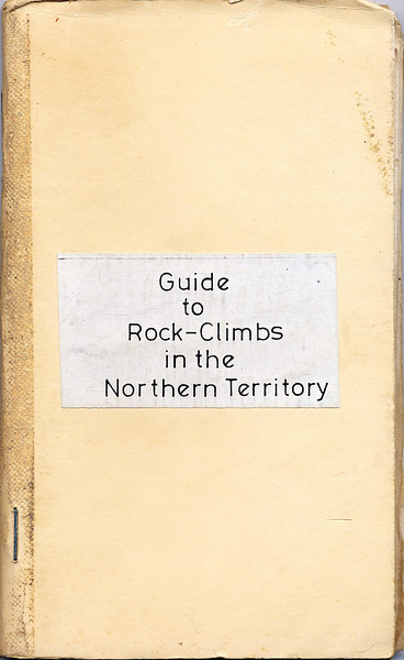 Northern Territory. Guide to Rock-Climbs in the Northern Territory.