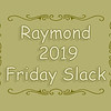 Ray2019FridaySlack
