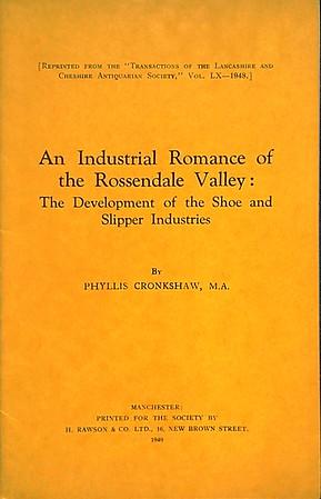 Rossendale Valley Industrial Romance Development of Shoe and Slipper Industry Phyllis Cronkshaw 1949