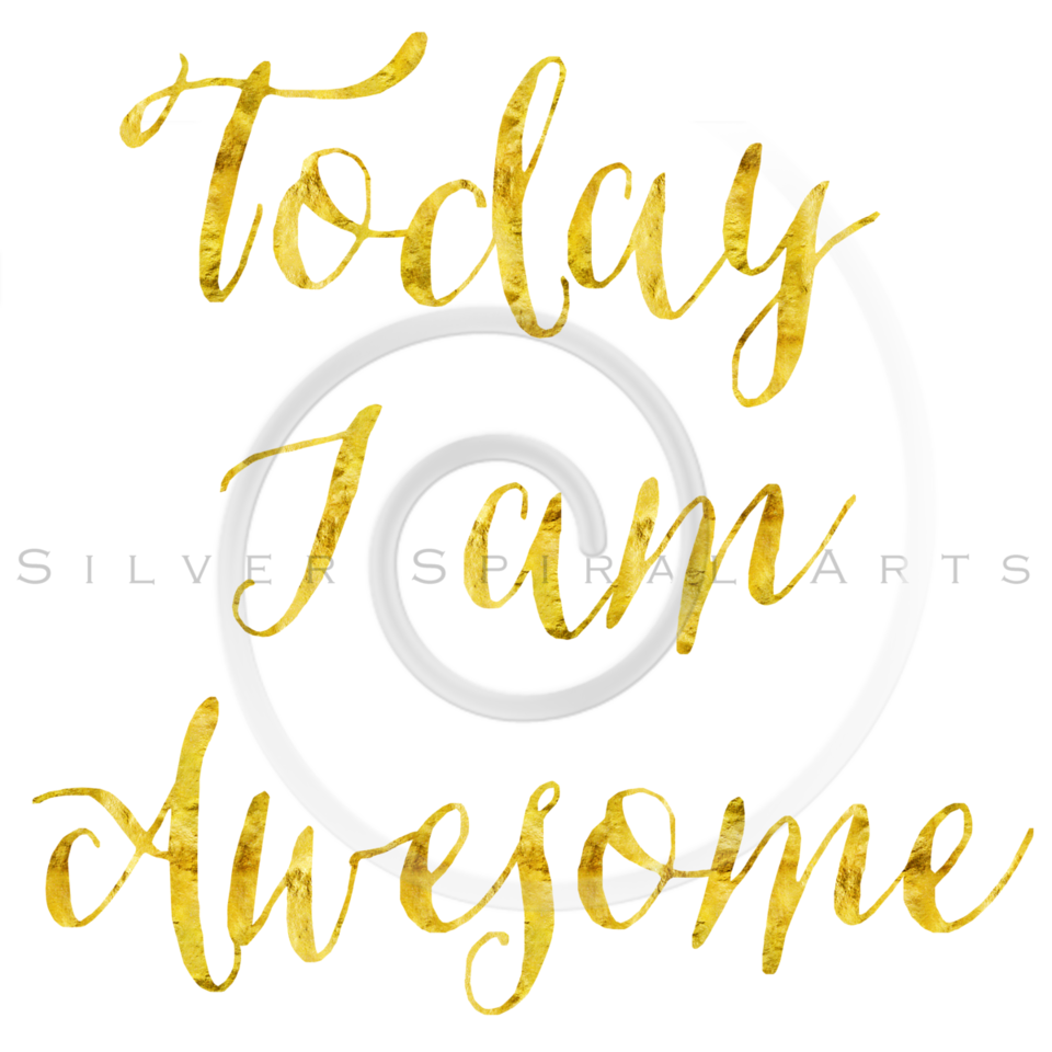 Today I Am Awesome Gold Faux Foil Glitter Metallic Quote Isolated on White Background