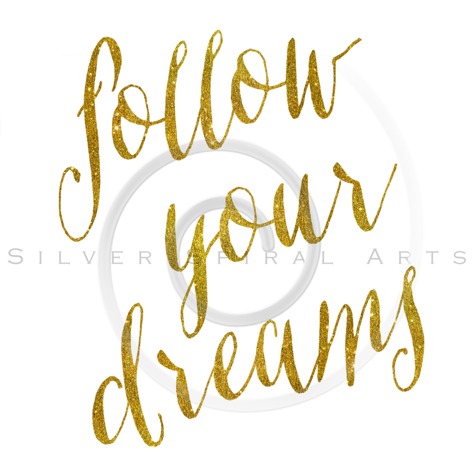 Follow Your Dreams Gold Faux Foil Metallic Glitter Quote on White Background