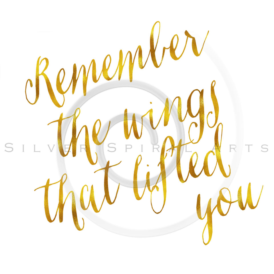 Remember The Wings That Lifted You Gold Faux Foil Metallic Glitter Quote Isolated on White Background