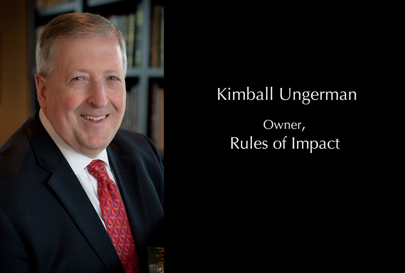 Kimball Ungerman, owner of Rules of Impact
