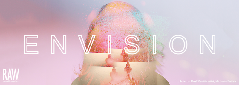 RAW:Seattle presents ENVISION