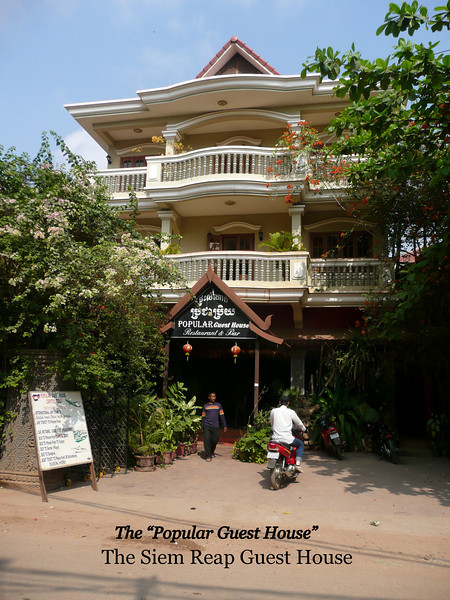 The Popular Guest House, a comfortable, inexpensive, friendly  hotel, I'd go back there again. Siem Reap, Cambodia, Feb 2009
