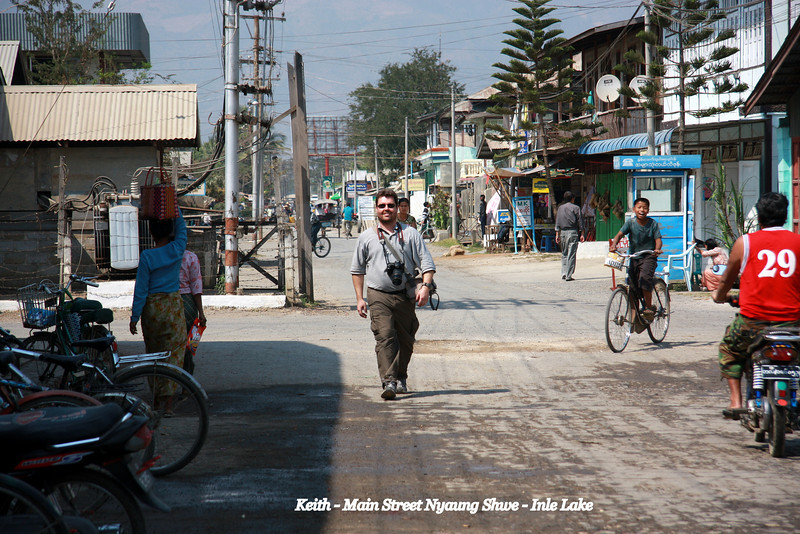 Keith, main street,Nyaung Shwe Village, Inle Lake, Myanmar, a beautiful place you can easily spends weeks enjoying!  March 2009