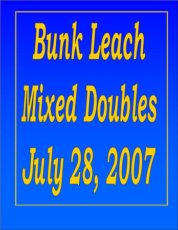 2007 Bunk Leach Mixed Doubles July 28, 2007