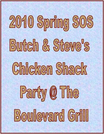 2010 Spring SOS Butch & Steve Chicken Shack Party