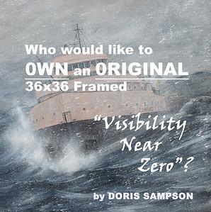 "HOW TO OBTAIN AN ORIGINAL ""VISIBILITY NEAR ZERO"" by Doris Sampson"