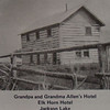 26. The Hotel was built and operated by Marion Allen's grandparents, Charles J. and Maria Allen, after they homesteaded in Moran in 1897. Over the years, they lived at different places around the north end of Jackson Hole.