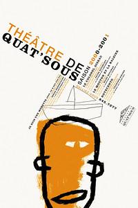 01.orangetango et LINO (illustration) Théâtre de Quat'Sous. Saison 2000-2001 Affiche 102 x 152 Sérigraphie, Imprimerie Sérigraphie SSP, 1999