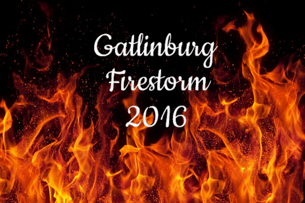 Gatlinburg Firestorm 2016