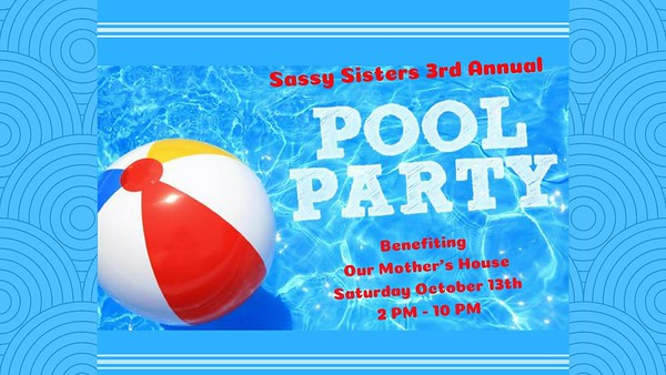Sassy Sister' s 3rd Annual Pool Party 2018