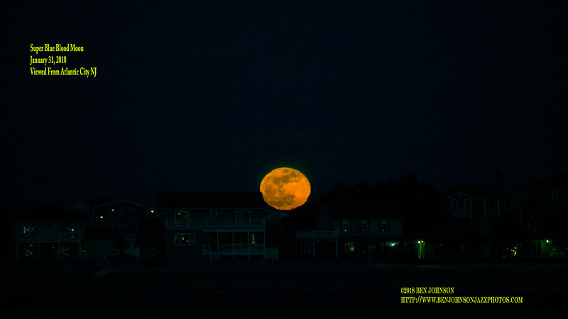 Super Blue Blood Moon - January 31, 2018