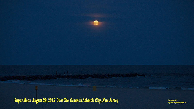 The Super Moon over the ocean and beach in Atlantic City New Jersey August 29, 2015 17 minutes after sunset.
