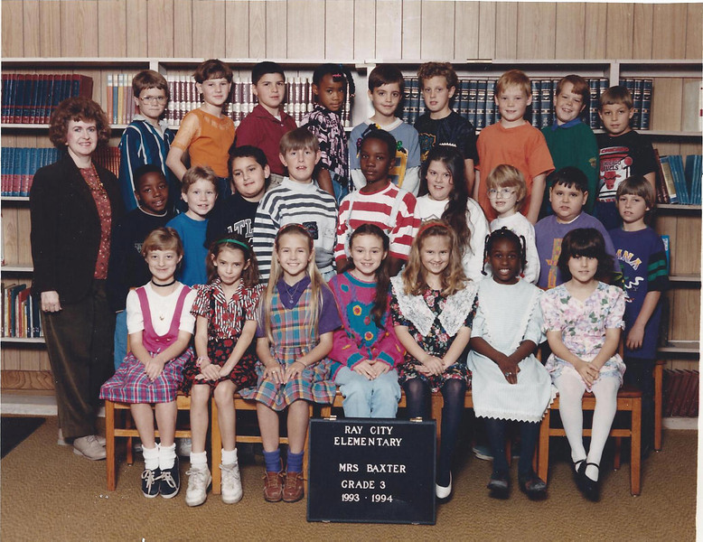 1993-94 Ray City 3rd Grade - Judy Baxter<br /> <br /> Bottom Row: (Left - Right) Alicia Curtis, Ursula Murray, Ashley Emanuel, April Montgomery, Ashleigh McKinely, Melissa Simmons, Krisy Green<br /> Middle Row: (Left - Right) Bobby Camon, Eric Booth, Ashley Wiliams, Matthew ___Last name unknown___, Lanesha Williams, Jennifer Luke, Julianne Evans, Kevin Harrod, (Last person unknown)<br /> Top Row: (Teacher: Judy Baxter), John Ford, Karen Staines, Jacob Gomez, Glenda Burton, myself (Jonathan Stokes), Josh Butz, Marcus Cribb, Chad Bates, and John McClain<br /> <br /> Photo and information provided by Jonathan Stokes.