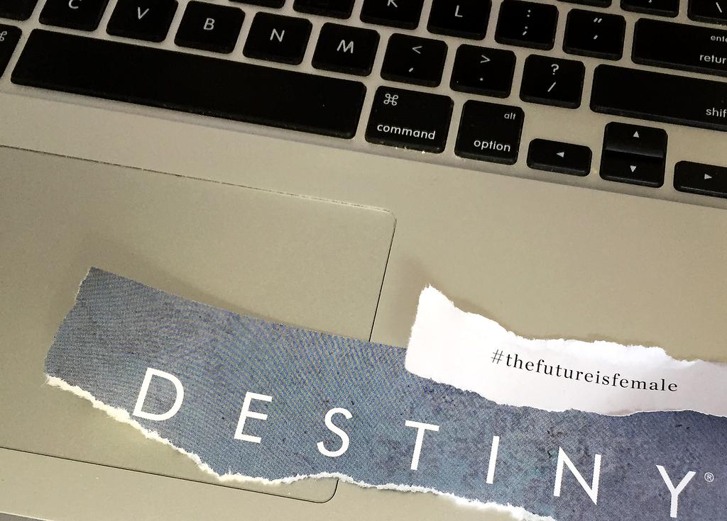 Destiny. The Future is Female.