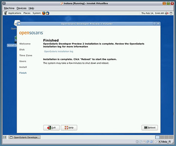 Indiana Install Finished  OpenSolaris Developer Preview 2 installer successfully finished installing the OS into the virtual host.