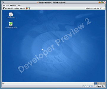 Indiana Booted CDROM  OpenSolaris Developer Preview 2 (aka Project Indiana) running off the live CD image in VirtualBox on a host running Nevada build 80.