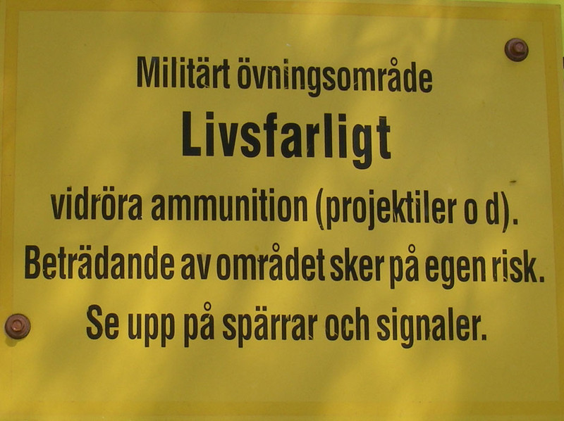 As I said previously, you can walk pretty much everywhere in Sweden.  However, you don't need to know much Swedish to figure out that you probably don't want to walk on this old military firing range even though, legally, you can.