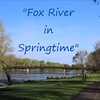 "video - ""Fox River in Springtime"""