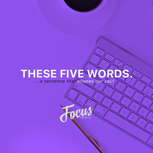 Church-Wide Series: These Five Words