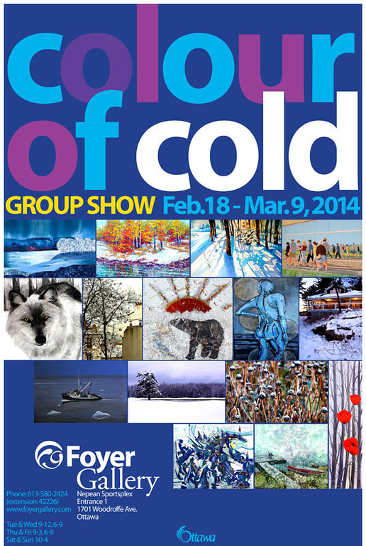 Colour of Cold. Group show exhibition by members of the Foyer Gallery. Nepean Sportsplex, Woodroffe Avenue, Ottawa, Ontario, Canada.