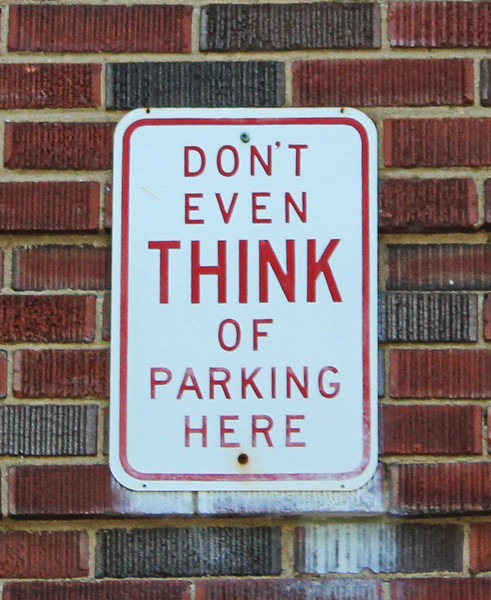 Dont' Even THINK of Parking Here