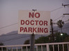 Bad Doctors! This sign is in the parking lot behind a medical clinic