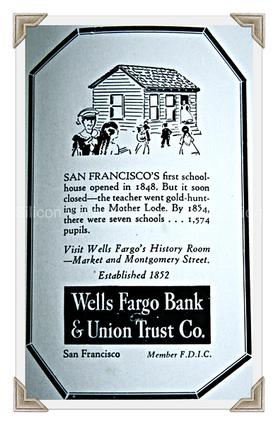 San Francisco's first schoolhouse ad by Wells Fargo Bank & Union Trust Co.