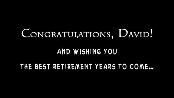 Happy Retirement David