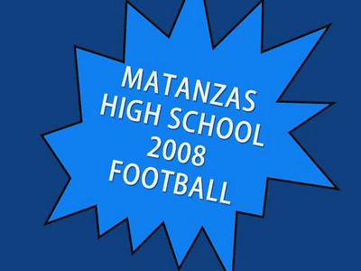 Matanzas High School Football 2008