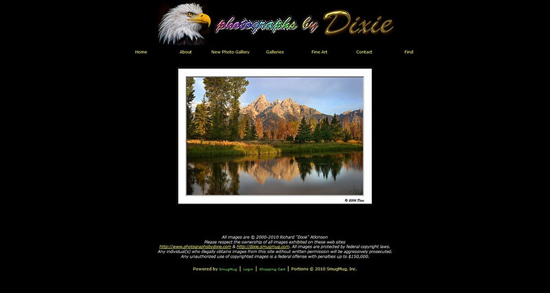 "<p class=""ContentSubHeader""> <a href=""http://www.photographsbydixie.com/"" target=""_blank""  onClick=""javascript: pageTracker._trackPageview('/outgoing/photographsbydixie.com/');"">Photographs by Dixie</a> </p> <p class=""ContentText""> - Specializes in Landscape, Wildlife and National Parks Photography<br> - Alabama Photographer<br> - Web site is at <a href=""http://www.photographsbydixie.com/"" target=""_blank"" onClick=""javascript: pageTracker._trackPageview('/outgoing/photographsbydixie.com/');"">www.photographsbydixie.com</a><br> - Entire Web Site Hosted via Smugmug<br> </p>"