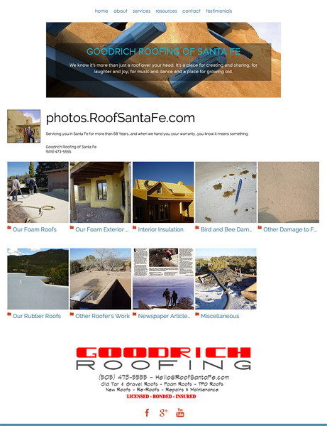 "Goodrich Roofing Company of Santa Fe<br /> Uses SmugMug to host photos and videos<br /> Web Site can be found at : <a href=""http://roofco-bluestarinsulation.smugmug.com"">http://roofco-bluestarinsulation.smugmug.com</a><br /> SmugMug Customization by jR Customization"