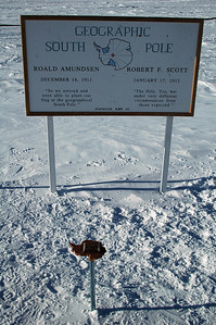 SOUTH POLE, ANTARCTICA; Roald Amunsden and his Norwegan party were the first to set foot here at the pole. Robert F. Scott led an English expedition and arrived just over a month later. Amundsen made it back home. Scott and his party died on the way back across the continent.
