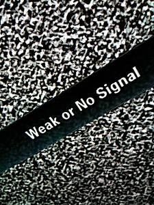 Weak or No Signal