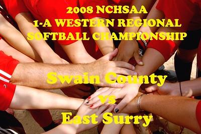 2008 NCHSAA 1-A REGIONAL CHAMPIONSHIP, Walnut Creek Softball Complex... Swain County vs East Surry and East Carteret vs East Surry ( Friday Night )