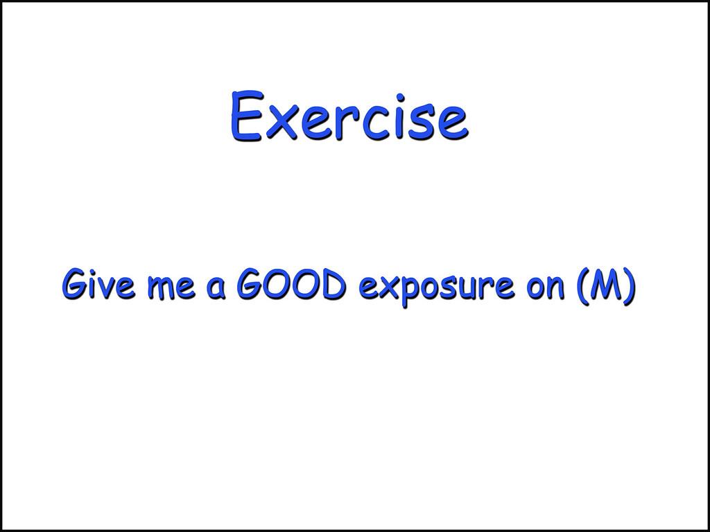 Good exposure on (M)