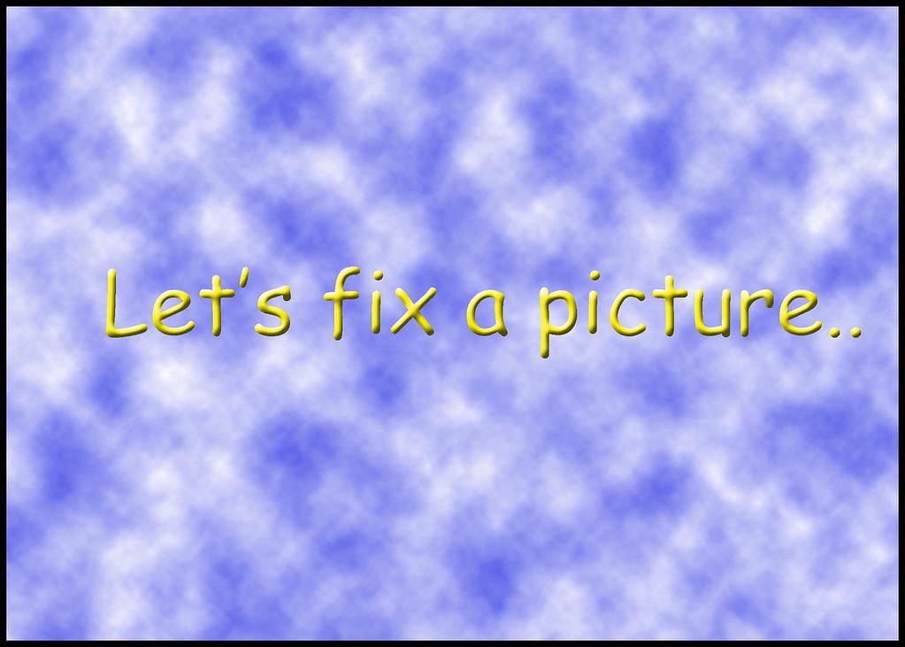 Copy of LET'S FIX A PIC