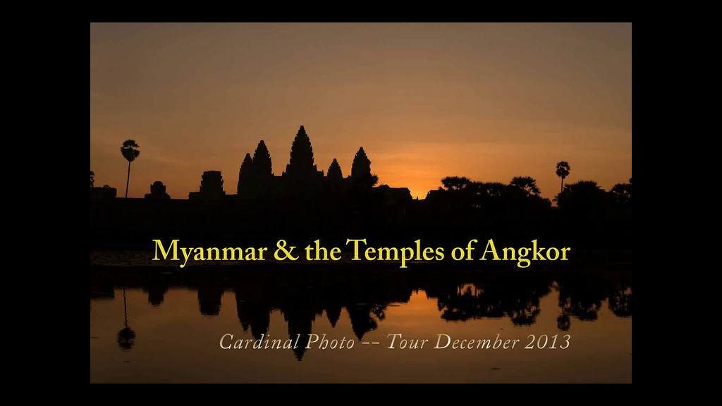 Myanmar and Angkor Slideshow December 2013