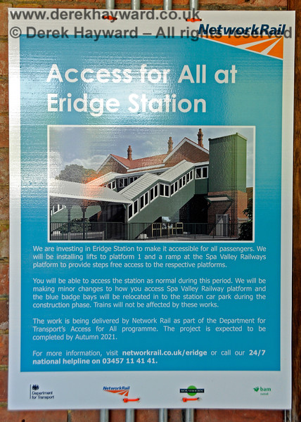 The work at Eridge is not yet totally complete and this poster on the footbridge explains that a lift is to be installed to provide access to the Uckfield Line platform.  A ramp will also be installed to provide step-free access to the Spa Valley Railway platform, but unfortunately this will totally sever the southern end of the bay platform, preventing any possibility of a run round facility in the future. 29.05.2021 20607